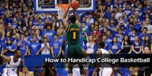 College Basketball Handicapping: Adjusting to Rule Changes
